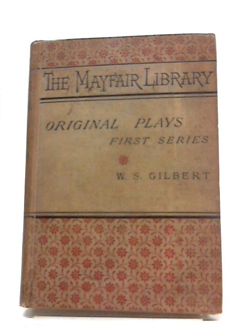 Original Plays by W. S. Gilbert