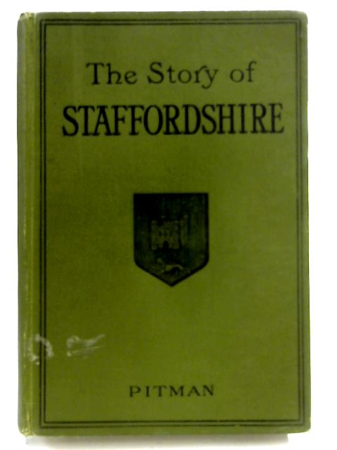The Story of Staffordshire by Mark Hughes