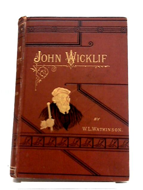 John Wicklif by Rev. W.L. Watkinson