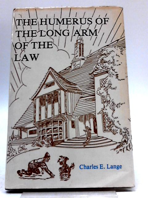 Humerus of The Long Arm of The Law by Charles E. Lange