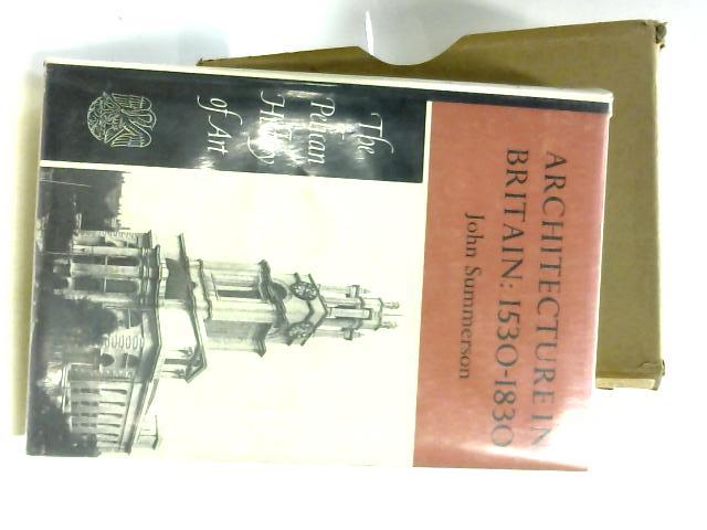 Architecture in Britain 1530-1830 (Pelican history of art series) by John Summerson