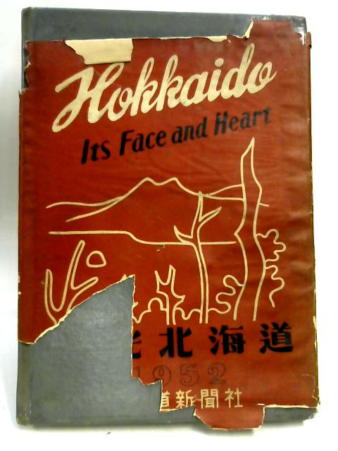 Hokkaido Its Face and Heart 1952 by Anon