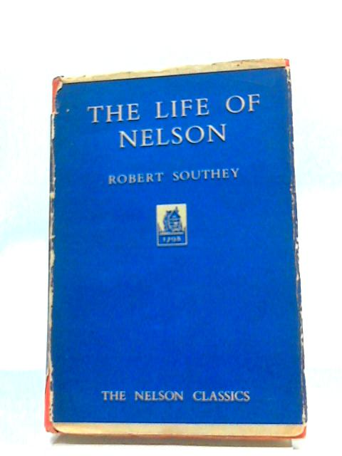 The Life of Nelson. by Robert Southey