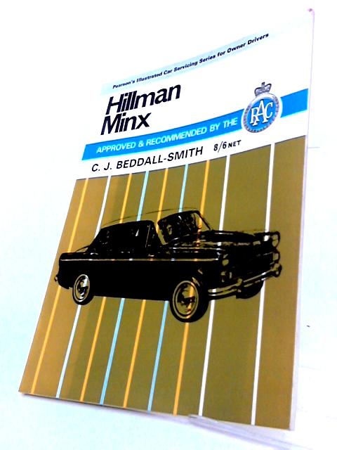 Hillman Minx - Series I to VI and Super Minx - With 103 illustrations by C J Beddall-Smith