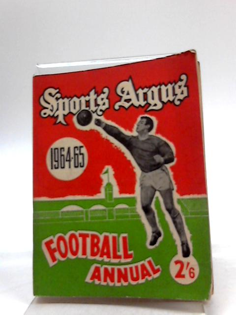 Sports Argus Football Annual 1964-65 by R. Haynes