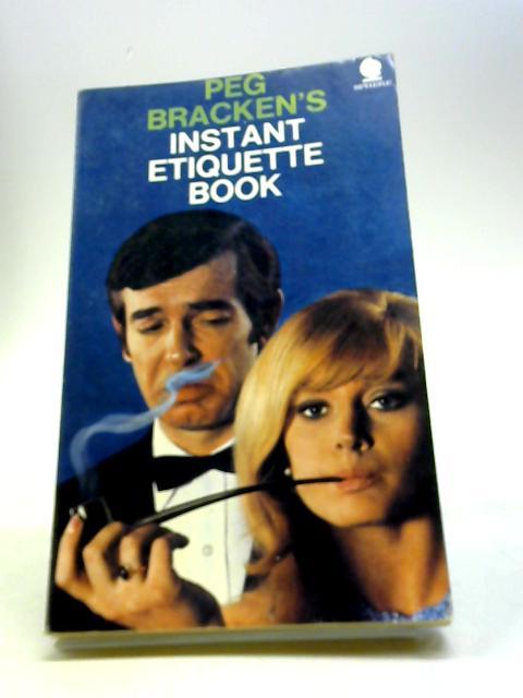 Instant Etiquette Book by Bracken, Peg