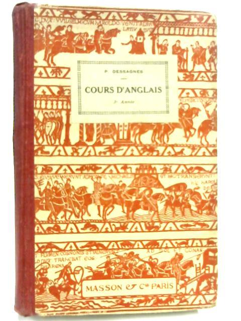 Cours D'Anglais, Troisieme Annee by P. Dessagnes