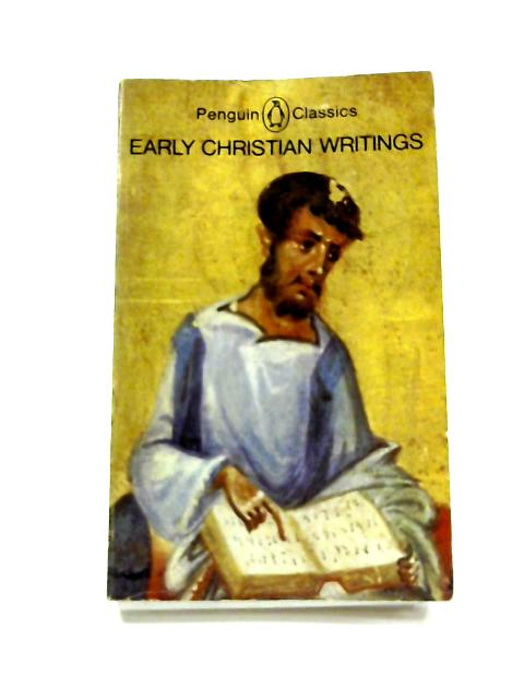 Early Christian writings: The Apostolic Fathers by Various