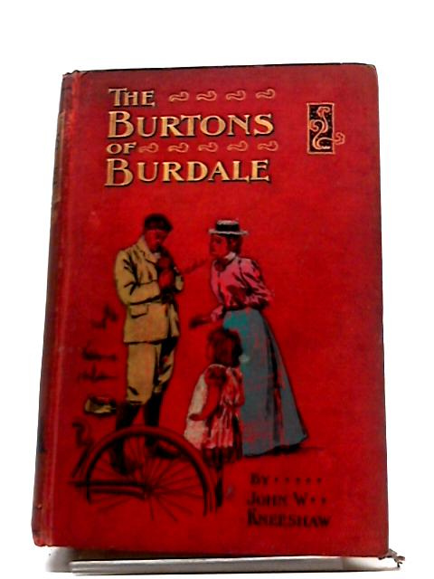 The Burtons of Burdale by John W. Kneeshaw