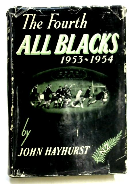The Fourth All Blacks 1953-54 by John Hayhurst