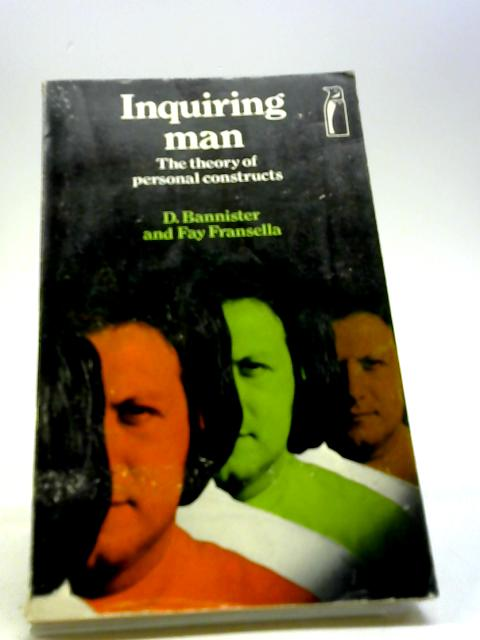 Inquiring Man: The Theory of Personal Constructs (Penguin Modern Psychology) by Bannister, D.