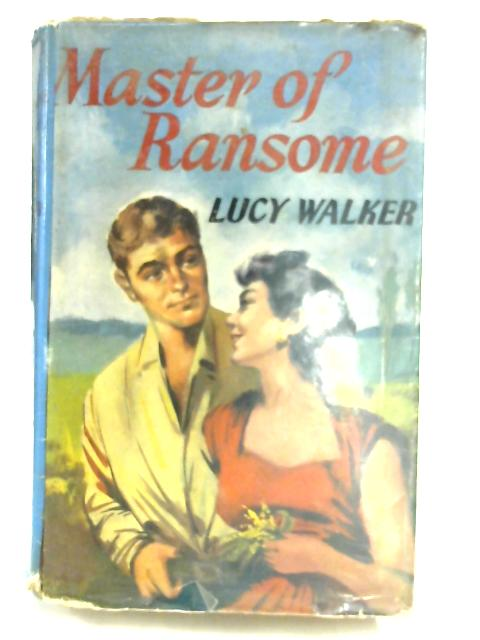 Master of Ransome: A Romance By Lucy Walker