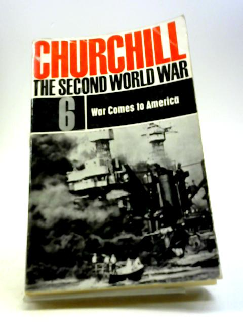 The Second World War Volume 6 - War Come to America by Churchill, Winston S