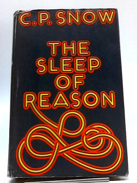 The Sleep of Reason by Snow, C. P.