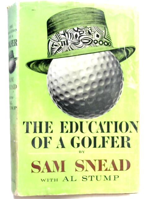 The Education of a Golfer by Sam Snead