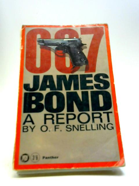 Double 0 Seven - James Bond a Report by Snelling, O.F.