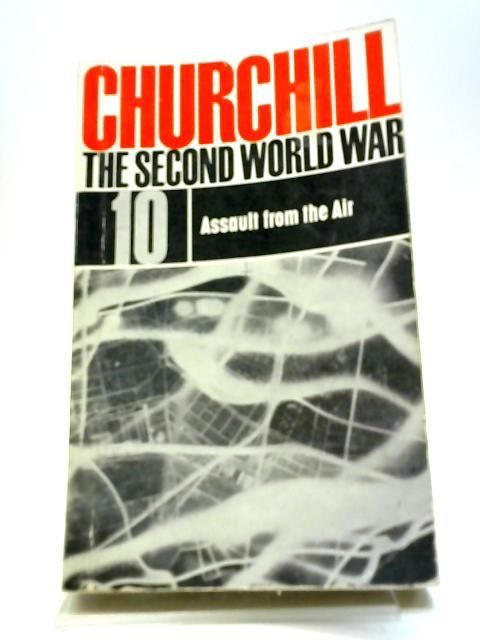 The Second World War 10 Assault from the Air by Churchill Winston
