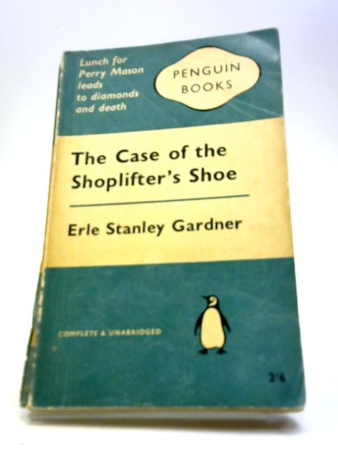 The Case Of The Shoplifter's Shoe by Gardner, Erle Stanley
