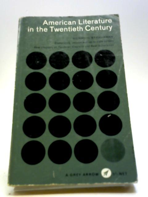 American literature in the twentieth century (Grey arrow books) by Straumann, Heinrich