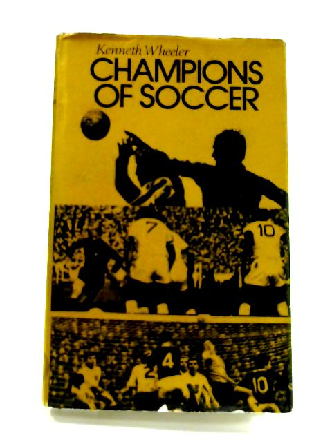 Champions of Soccer by Kenneth Wheeler