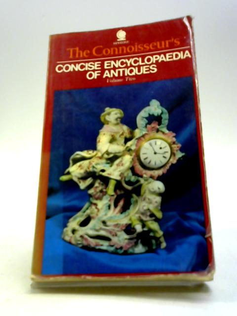 The Connoisseur's Encyclopaedia Of Antiques Volume Two by Dennis Thomas