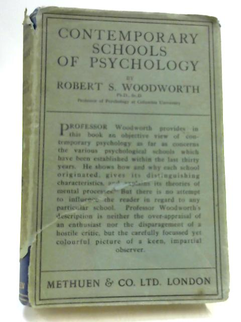 Contemporary Schools of Psychology By Robert S. Woodworth