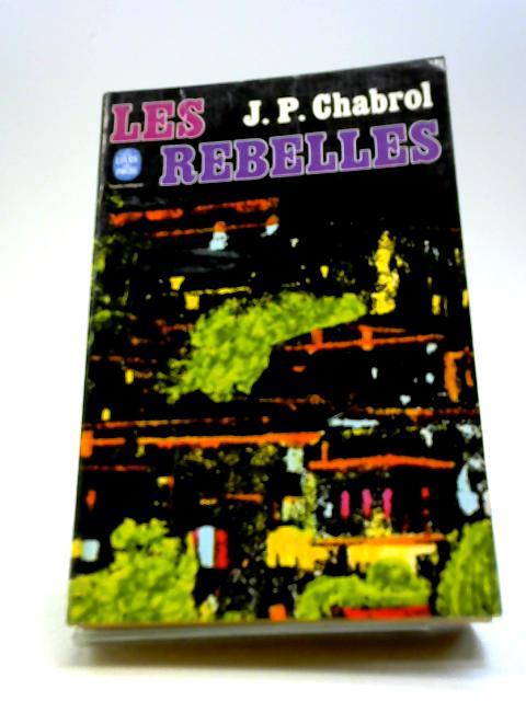 Les Rebelles by Jean Pierre Chabrol