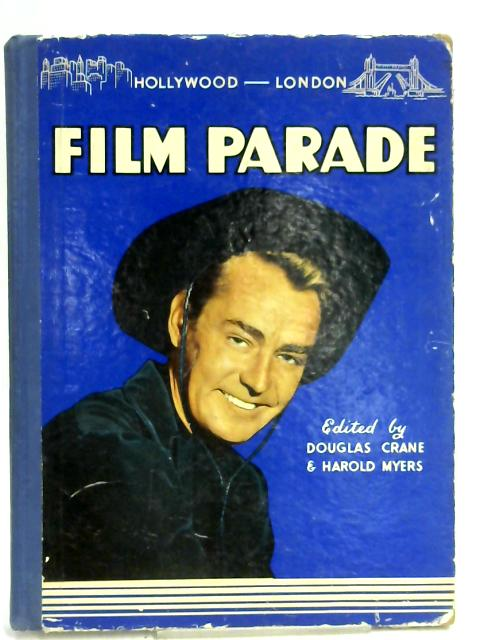 Presenting Hollywood-London Film Parade; The two film cities in one book. By Douglas Crane