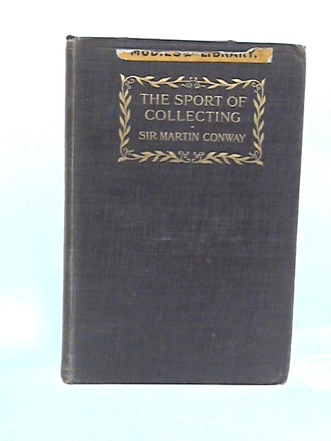 The Sport of Collecting By Conway, M