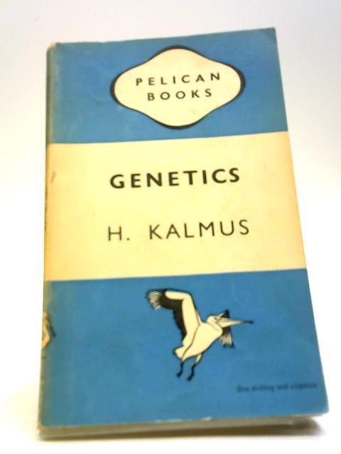 Genetics by Kalmus H.