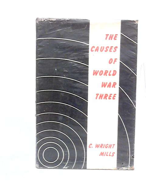 The Causes of World War Three By Mills