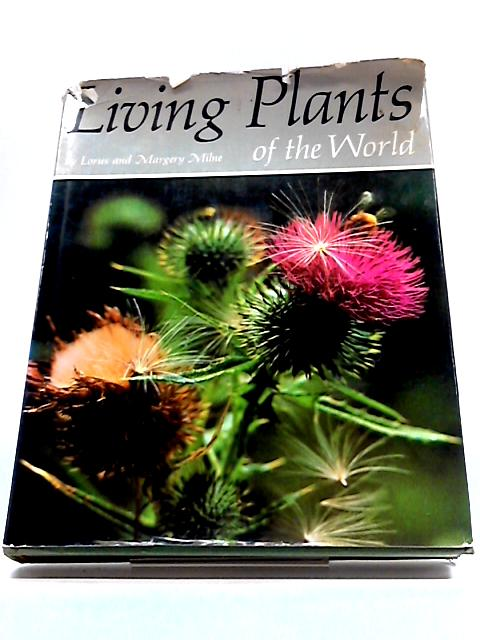 Living Plants of The World By Lorus Johnson Milne