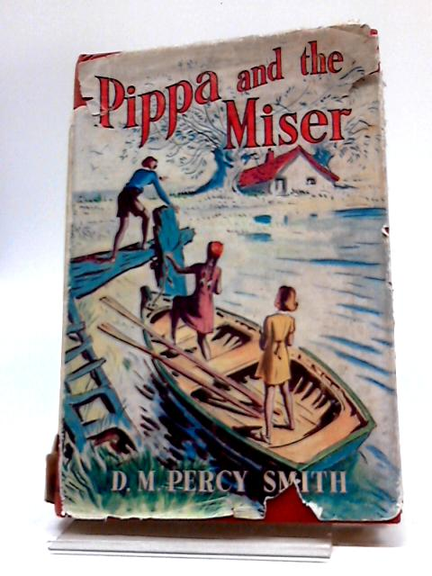 Pippa and the Miser by D. M. Percy Smith