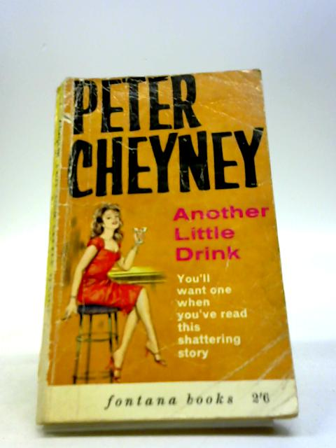 Another Little Drink by Cheyney, Peter