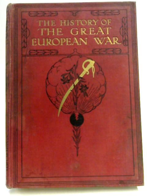 The History of the Great European War its causes and effects Volume V by W. Stanley Macbean Knight