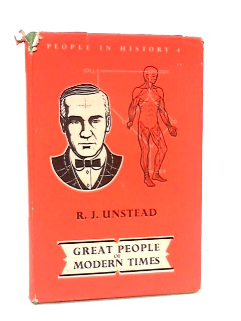 People in History: Great People of Modern Times by R.J.Unstead