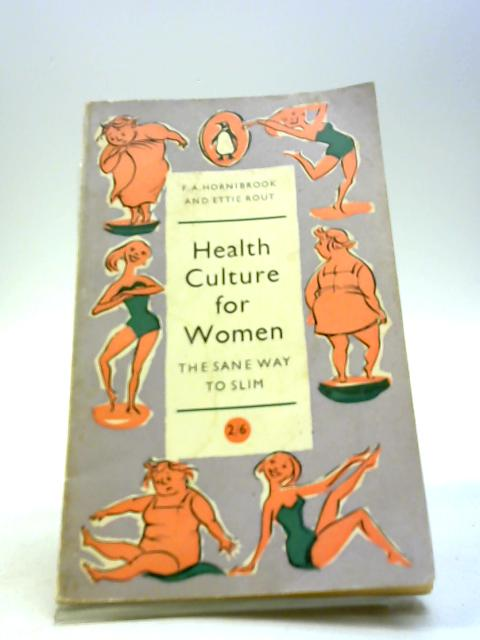 Health culture for women: The sane way to slim (Handbooks;no.41) by Hornibrook, Frederick Arthur