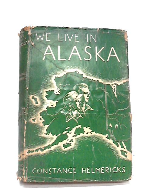 We Live in Alaska by Constance Helmericks