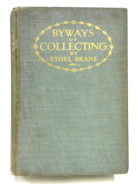 Byways of Collecting By Deane Ethel