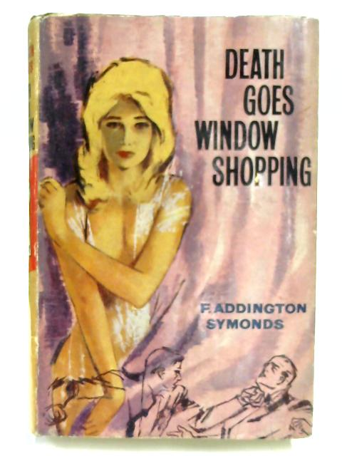 Death Goes Window Shopping by Francis Addington Symonds