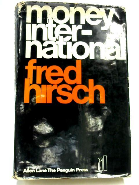 Money International By Fred Hirsch