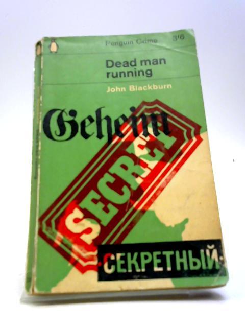 Dead Man Running by Blackburn, John
