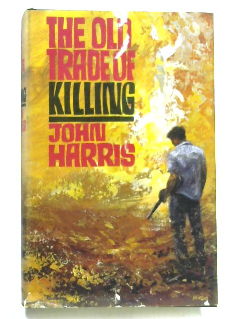 The Old Trade of Killing by John Harris
