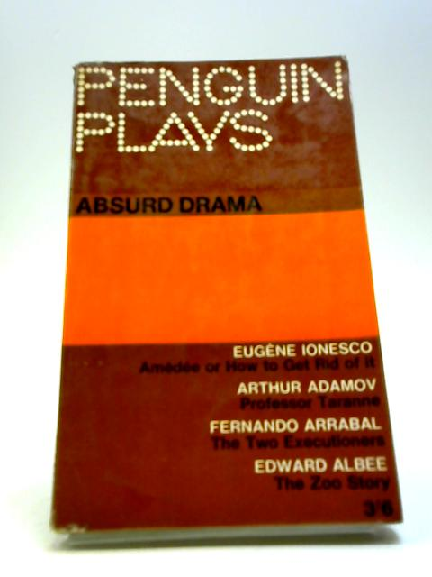 Penguin Plays: Absurd Drama by Esslin, M et al