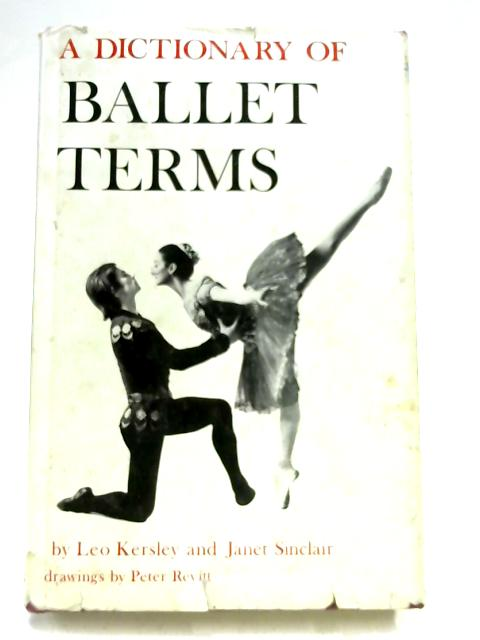 A Dictionary of Ballet Terms by Leo Kersley and Janet Sinclair