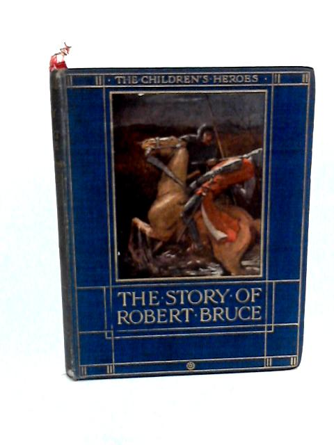 The Story of Robert Bruce by Jeanie Lang