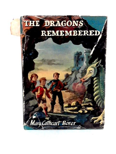 The Dragons Remembered by Borer, Mary Cathcart