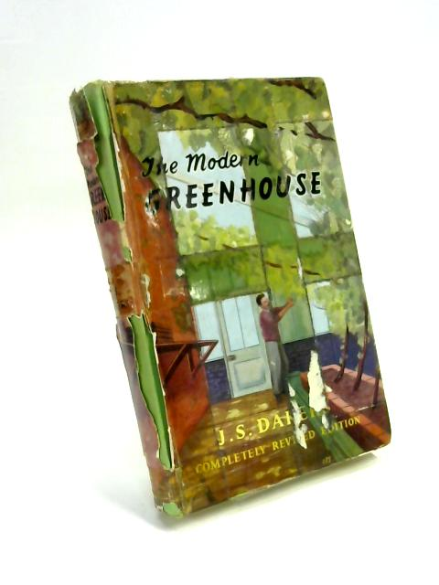 The Modern Greenhouse By J. S. Dakers