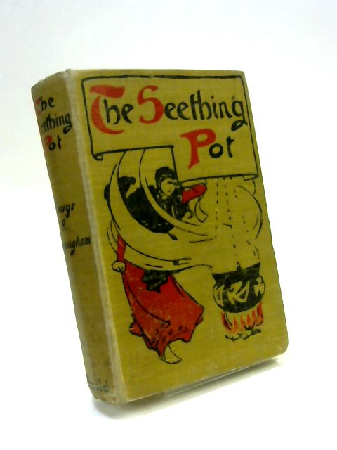 The Seething Pot by George A Birmingham