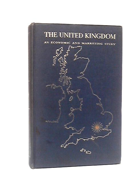 The United Kingdom; An Economic and marketing study By George T. Murray